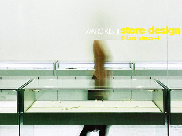 Waro Kishi, store design 5 bus stop + 1